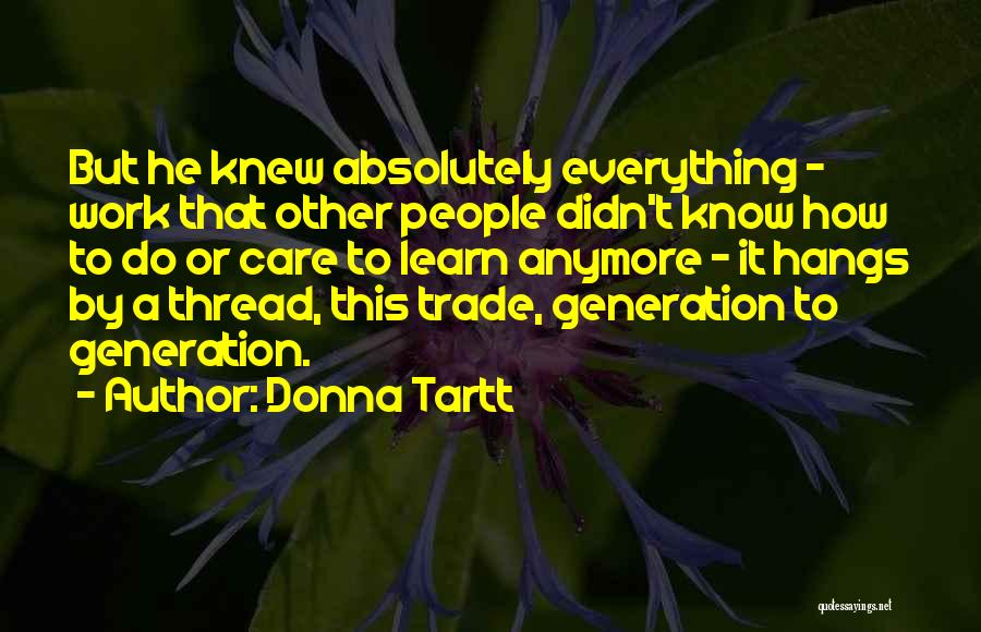 Care Anymore Quotes By Donna Tartt