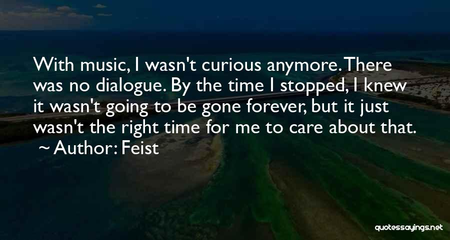Care Anymore Quotes By Feist