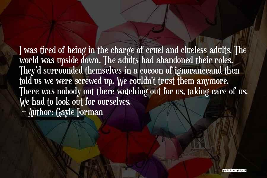 Care Anymore Quotes By Gayle Forman
