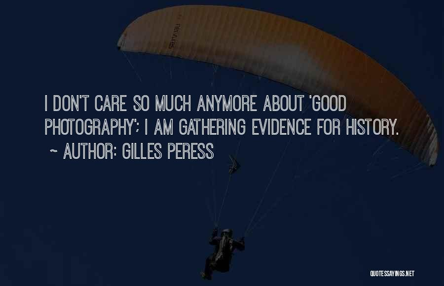 Care Anymore Quotes By Gilles Peress