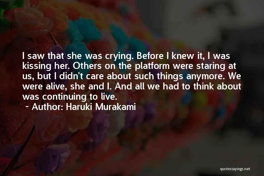 Care Anymore Quotes By Haruki Murakami