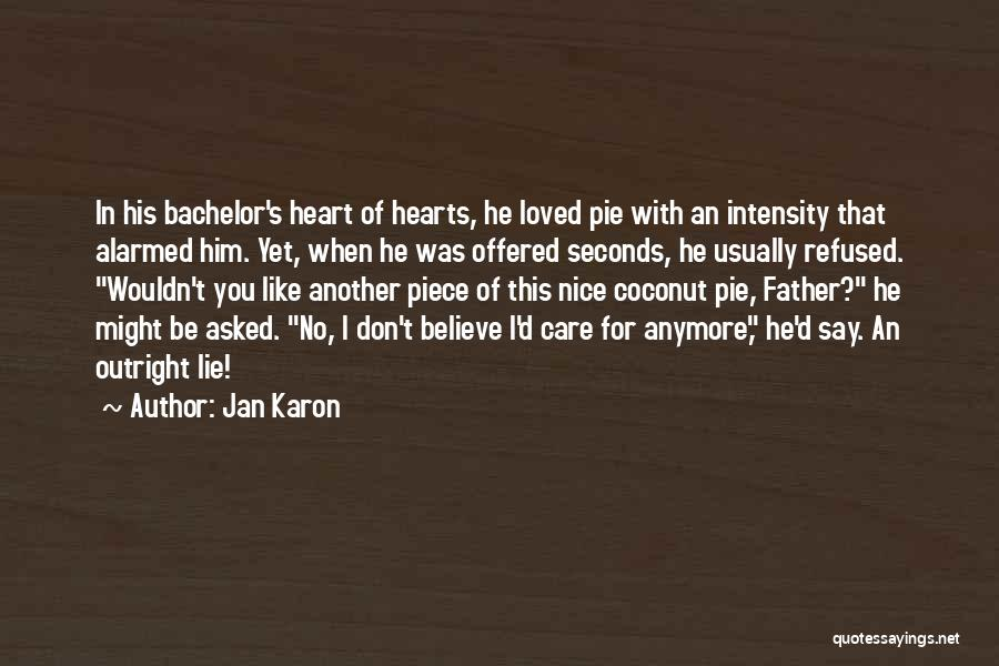Care Anymore Quotes By Jan Karon