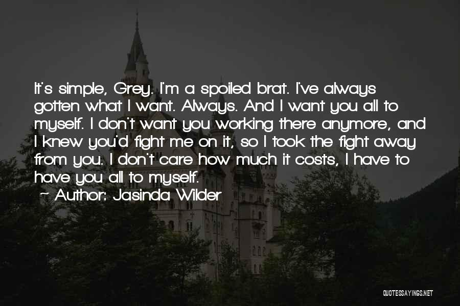 Care Anymore Quotes By Jasinda Wilder