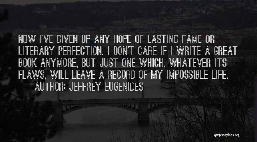 Care Anymore Quotes By Jeffrey Eugenides