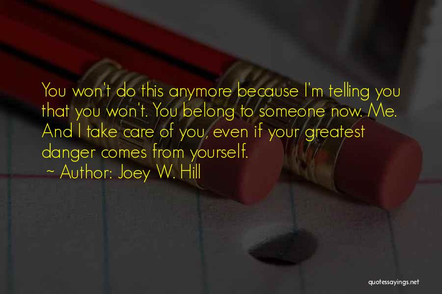 Care Anymore Quotes By Joey W. Hill