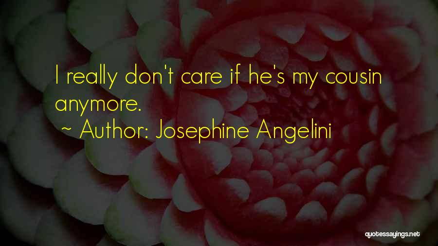 Care Anymore Quotes By Josephine Angelini