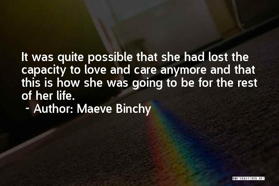 Care Anymore Quotes By Maeve Binchy