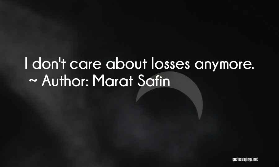 Care Anymore Quotes By Marat Safin
