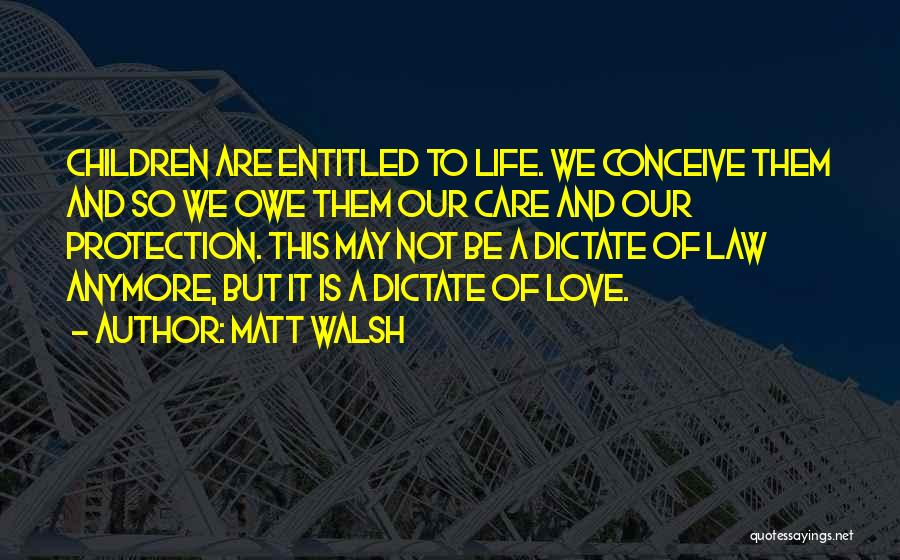 Care Anymore Quotes By Matt Walsh