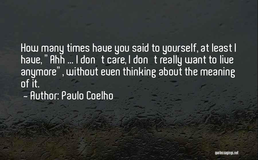 Care Anymore Quotes By Paulo Coelho