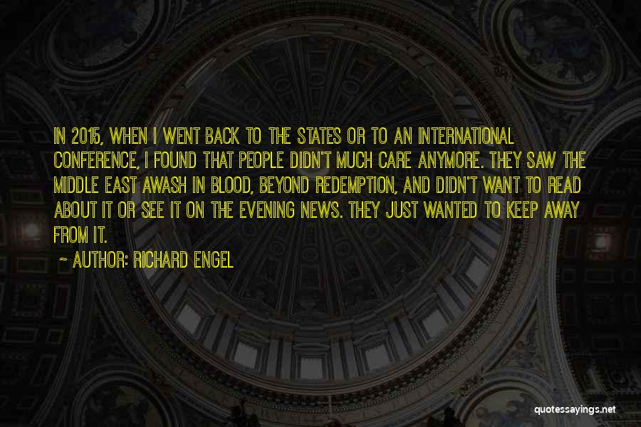 Care Anymore Quotes By Richard Engel