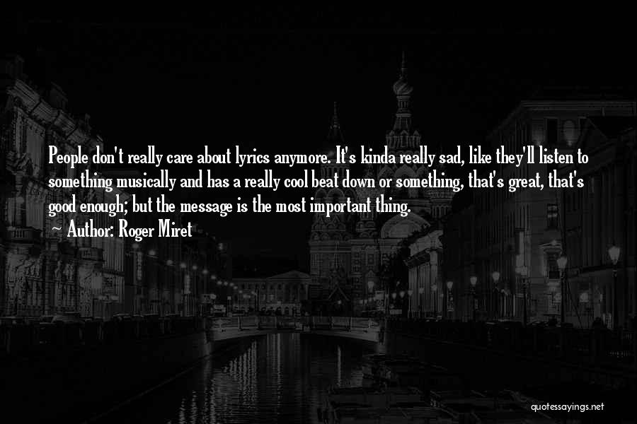 Care Anymore Quotes By Roger Miret