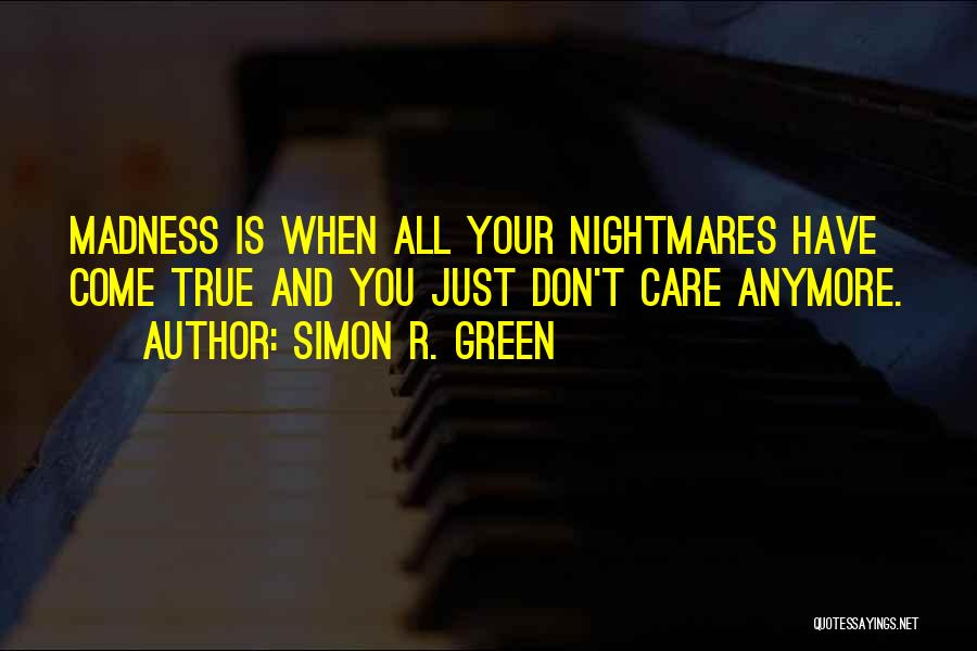 Care Anymore Quotes By Simon R. Green