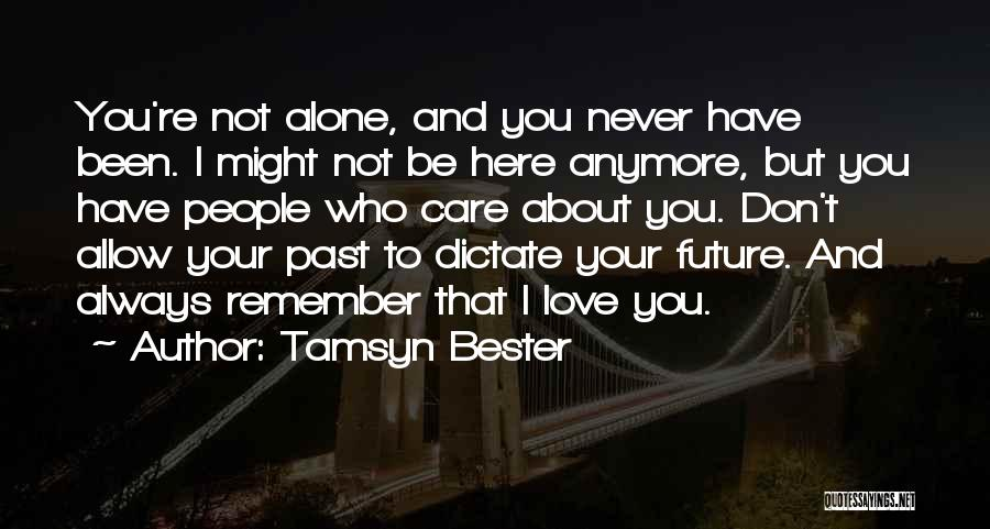 Care Anymore Quotes By Tamsyn Bester