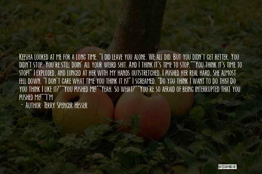 Care Anymore Quotes By Terry Spencer Hesser