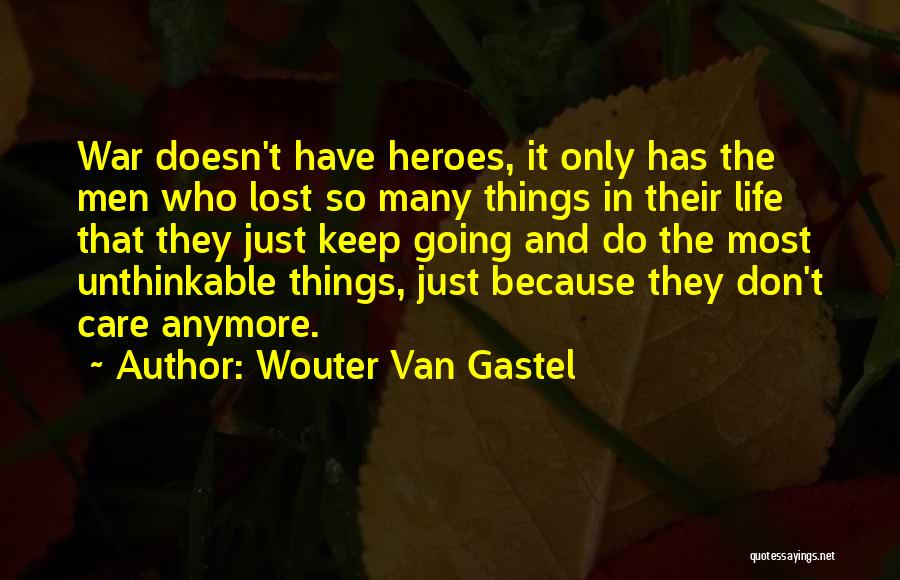 Care Anymore Quotes By Wouter Van Gastel