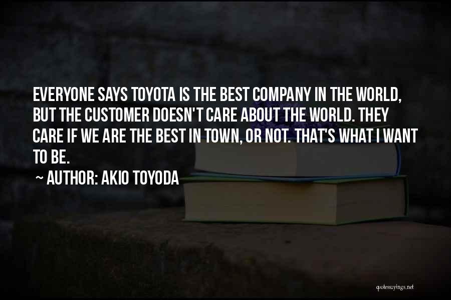 Care For Customer Quotes By Akio Toyoda