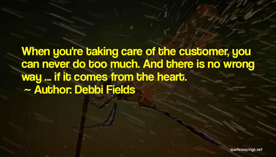 Care For Customer Quotes By Debbi Fields