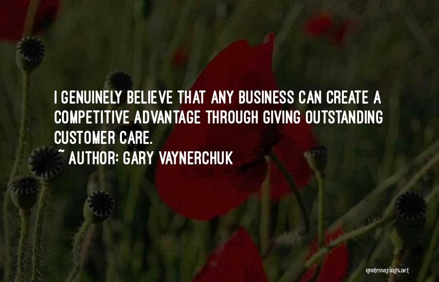 Care For Customer Quotes By Gary Vaynerchuk