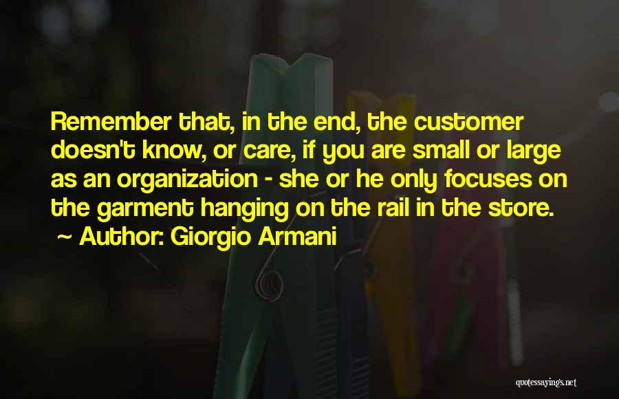 Care For Customer Quotes By Giorgio Armani