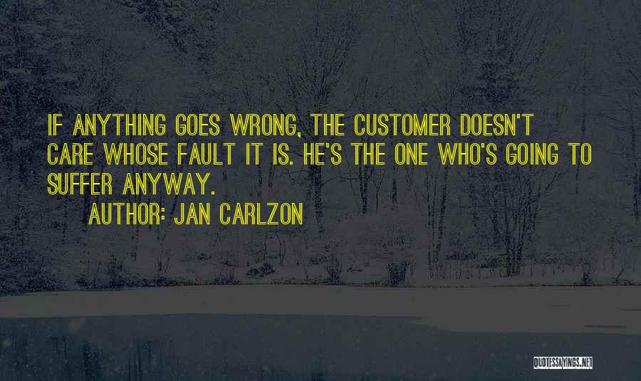 Care For Customer Quotes By Jan Carlzon