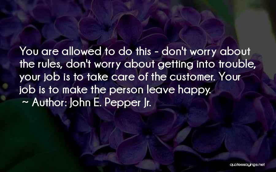 Care For Customer Quotes By John E. Pepper Jr.