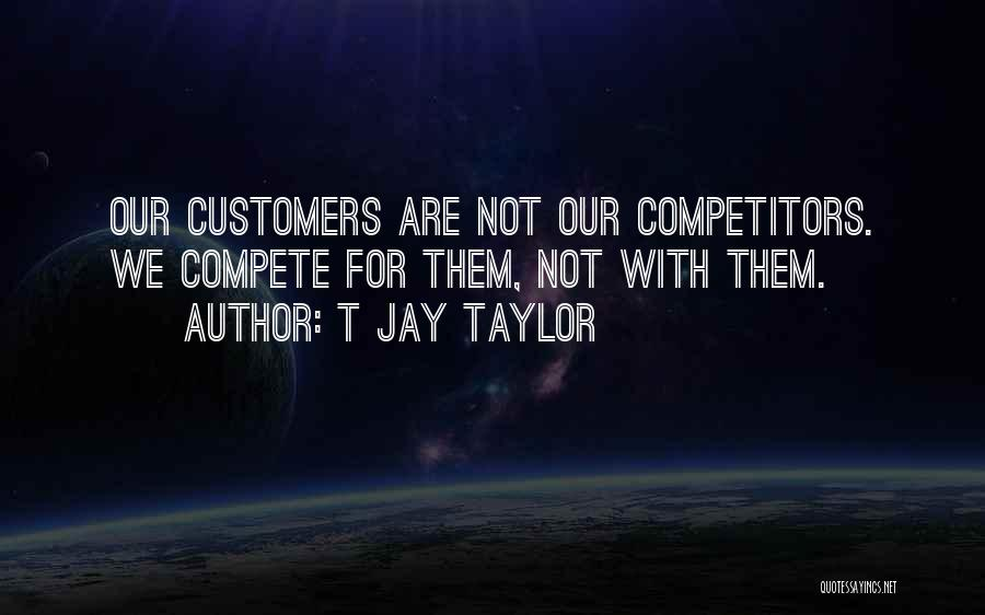 Care For Customer Quotes By T Jay Taylor