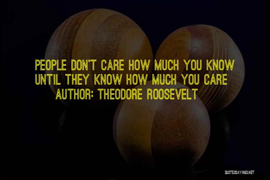 Care For Customer Quotes By Theodore Roosevelt