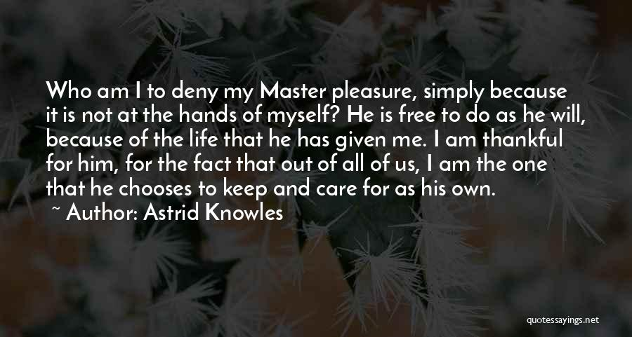 Care Free Love Quotes By Astrid Knowles