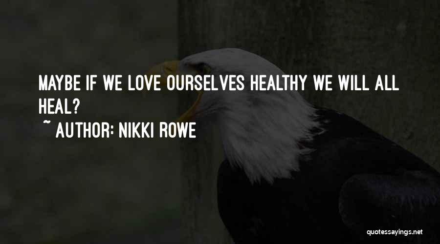 Care Free Love Quotes By Nikki Rowe