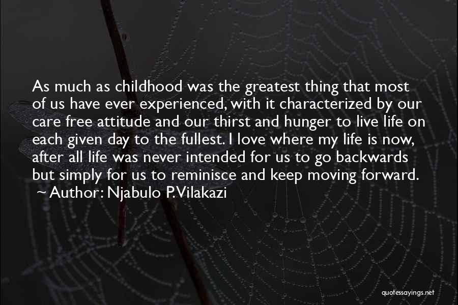 Care Free Love Quotes By Njabulo P. Vilakazi