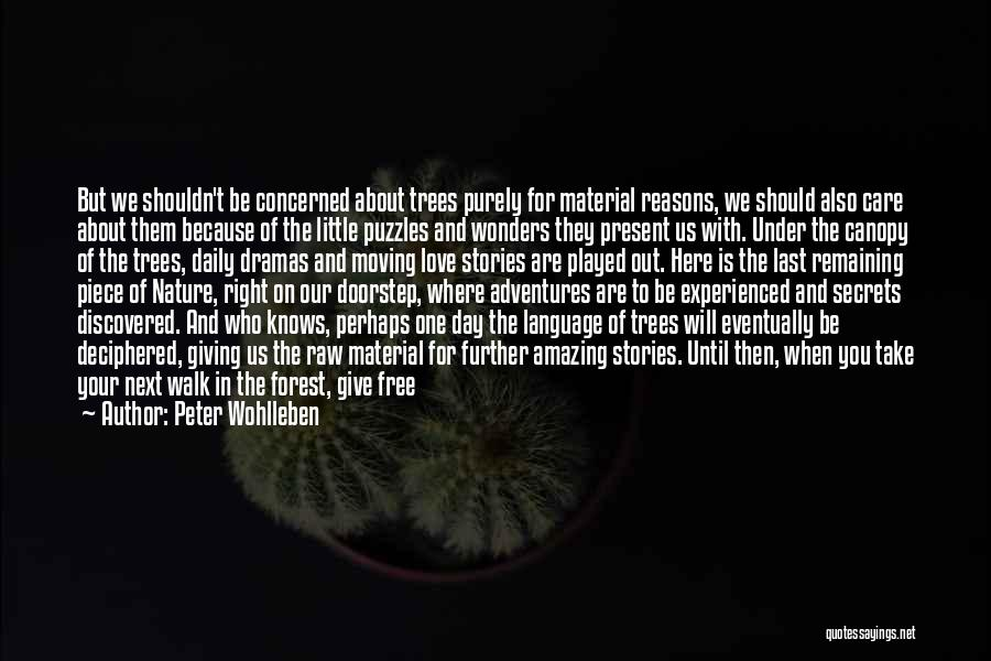 Care Free Love Quotes By Peter Wohlleben