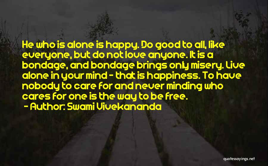 Care Free Love Quotes By Swami Vivekananda