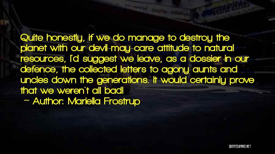 Care Less Attitude Quotes By Mariella Frostrup