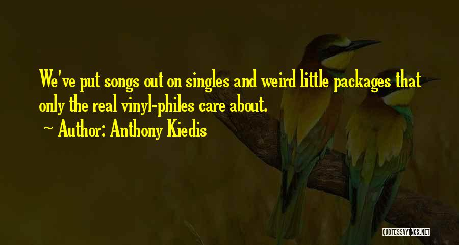 Care Packages Quotes By Anthony Kiedis