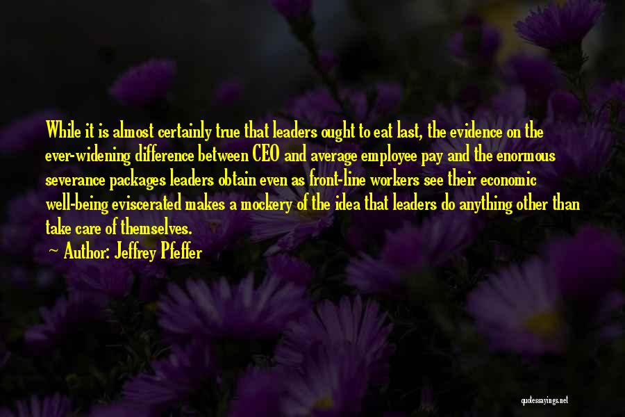 Care Packages Quotes By Jeffrey Pfeffer