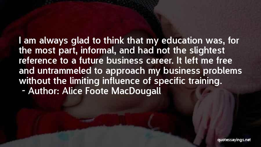 Career And Education Quotes By Alice Foote MacDougall
