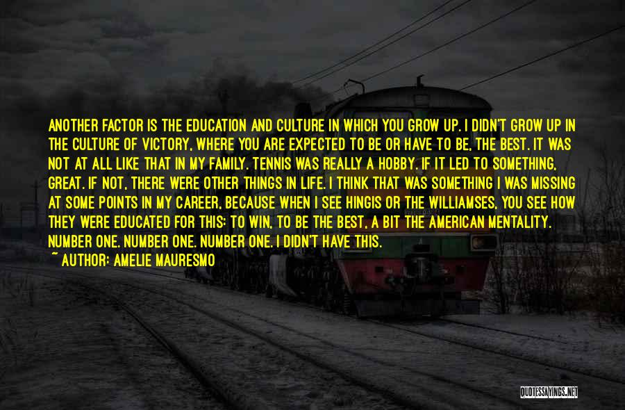 Career And Education Quotes By Amelie Mauresmo
