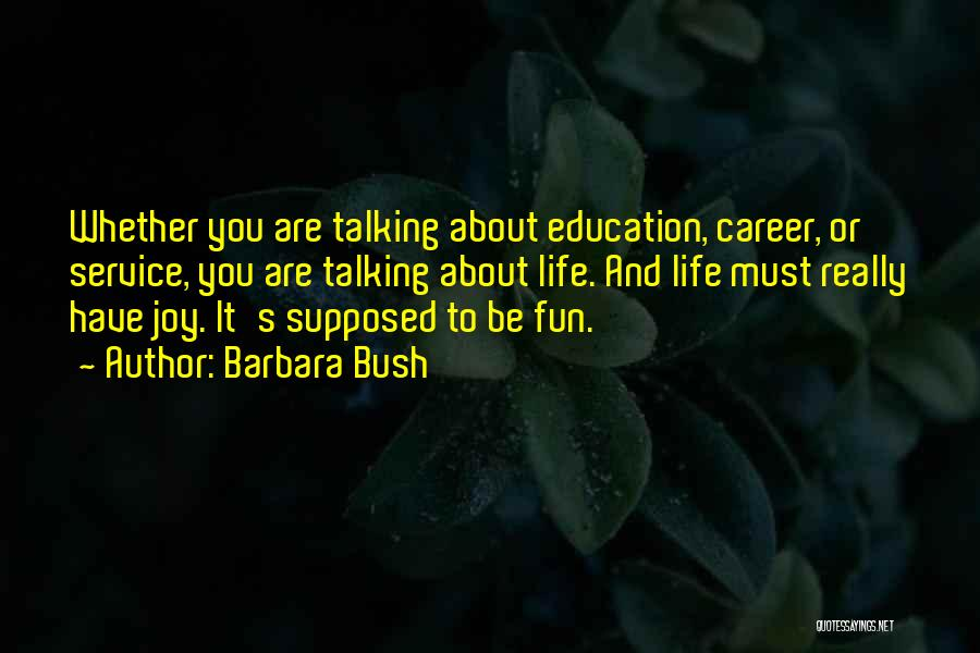 Career And Education Quotes By Barbara Bush