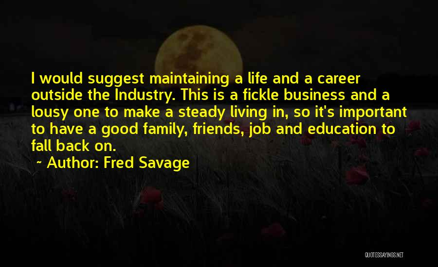 Career And Education Quotes By Fred Savage