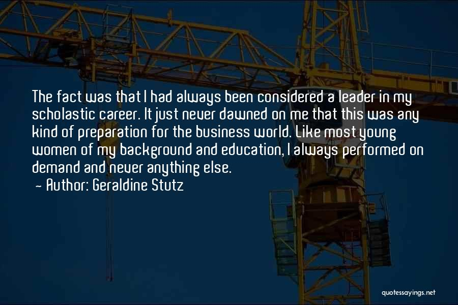 Career And Education Quotes By Geraldine Stutz