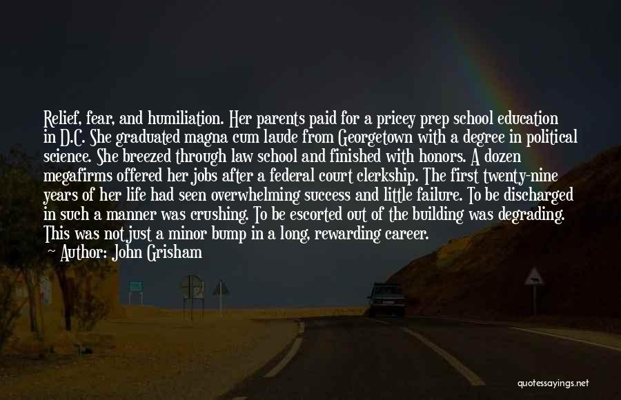 Career And Education Quotes By John Grisham