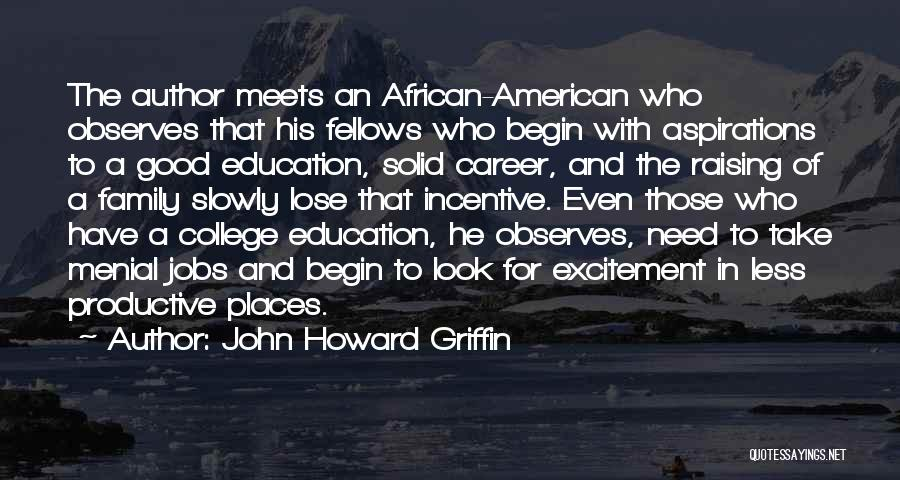 Career And Education Quotes By John Howard Griffin
