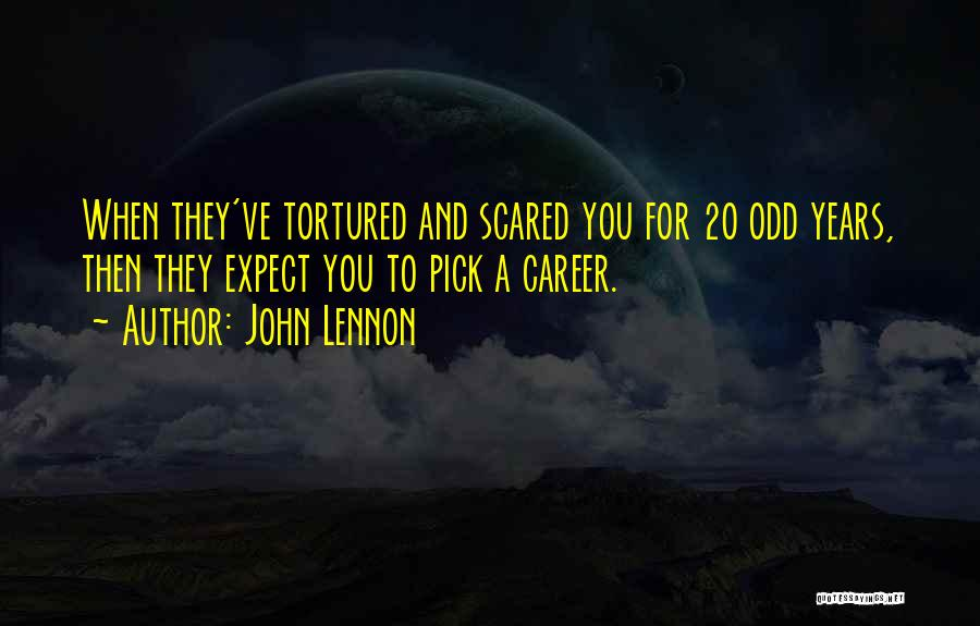 Career And Education Quotes By John Lennon
