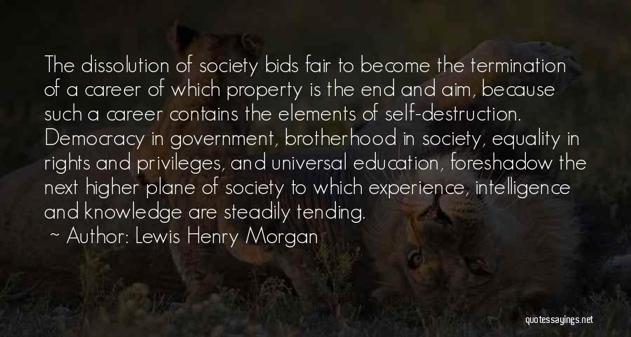 Career And Education Quotes By Lewis Henry Morgan