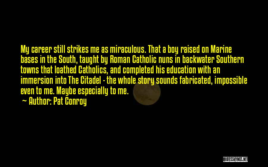 Career And Education Quotes By Pat Conroy