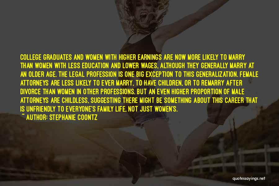 Career And Education Quotes By Stephanie Coontz