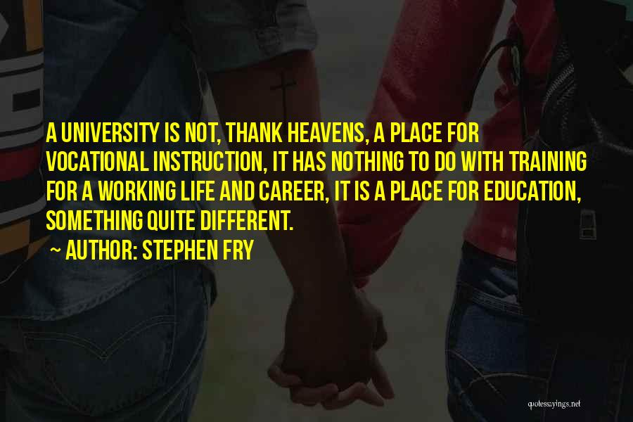 Career And Education Quotes By Stephen Fry