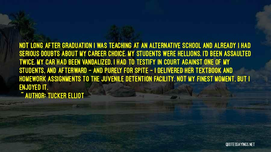 Career And Education Quotes By Tucker Elliot