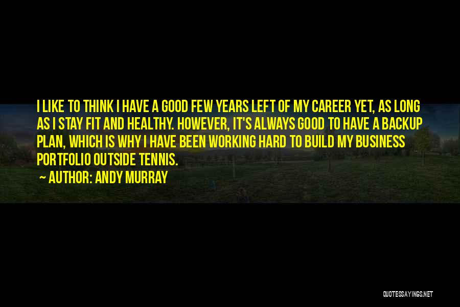 Career Portfolio Quotes By Andy Murray